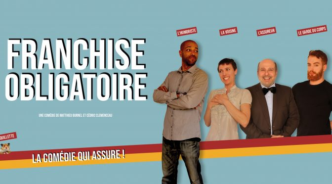 Affiche du spectacle Franchise obligatoire